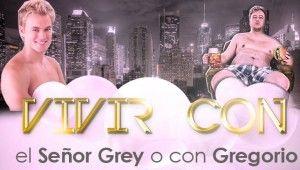 Vivir con Grey o con Gregorio