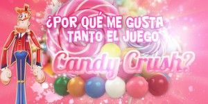 El poder de Candy Crush