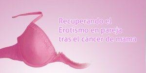 Charla recupera el erotismo tras el cáncer de mama