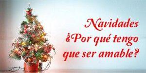 Navidad Ser amables de forma obligada